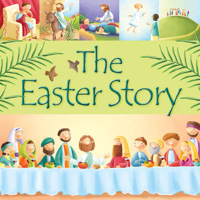 The Easter Story by Juliet David - Hardback