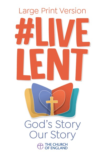 Live Lent: God's Story Our Story (single copy large print)