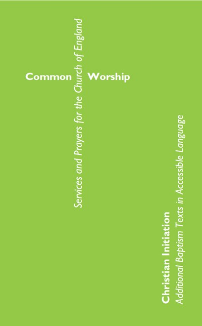 Common Worship Christian Initiation: Additional Baptism Texts in Accessible Language