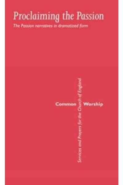 Common Worship: Proclaiming the Passion