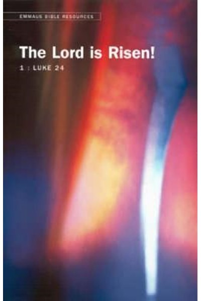 Emmaus Bible Resources: The Lord is Risen!