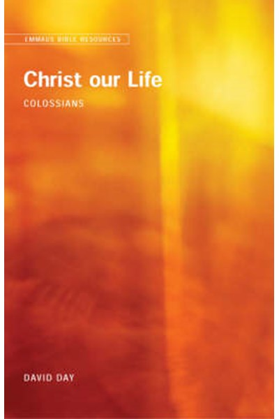 Emmaus Bible Resources: Christ Our Life