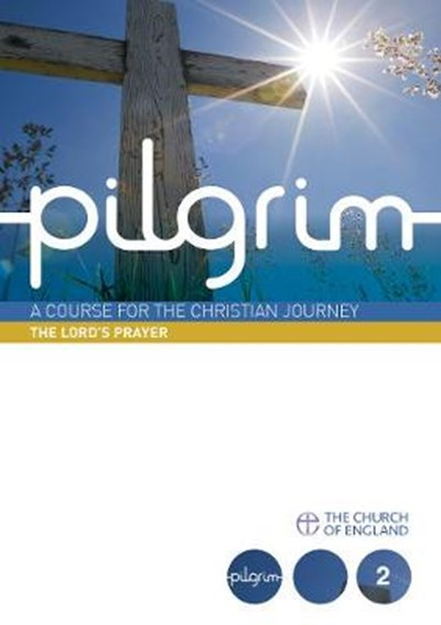 Pilgrim: The Lord's Prayer