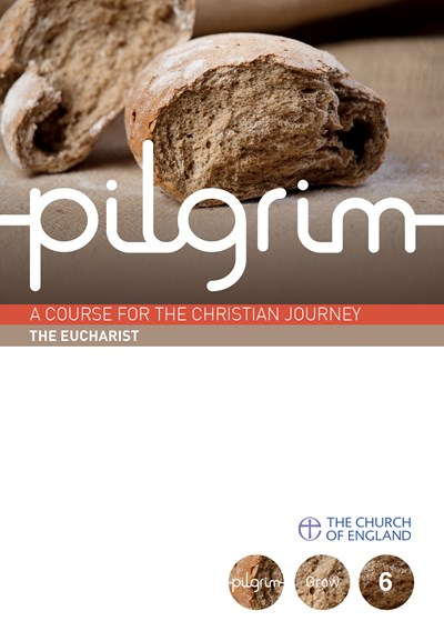Pilgrim: The Eucharist