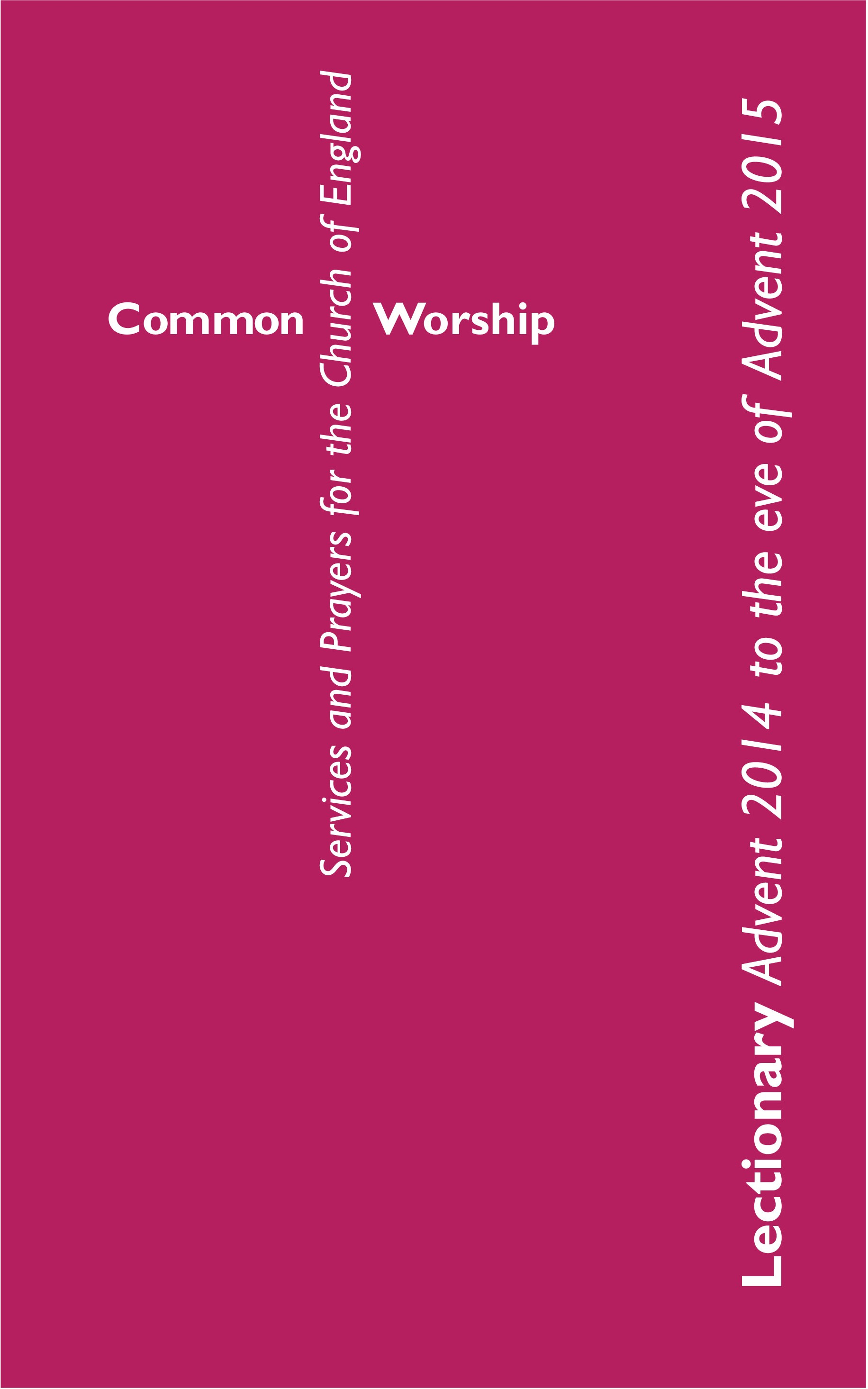 Common Worship Lectionary: Advent 2014 to Advent 2015 XLS (SPREADSHEET) Version