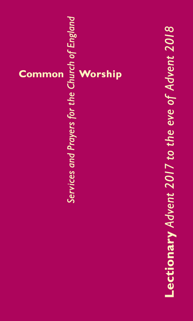Common Worship Lectionary Advent 2017 to the eve of Advent 2018 standard edition